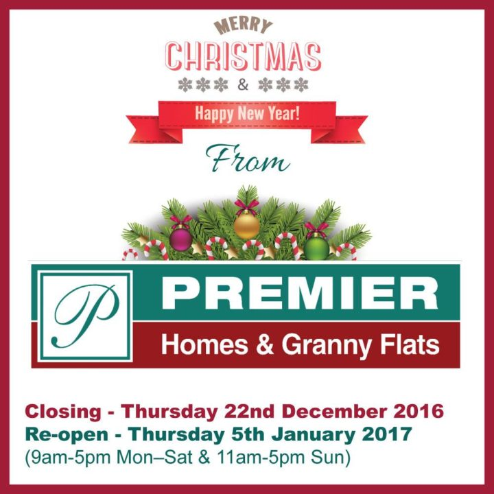 Premier Homes & Granny Flats Christmas Trading Hours 2016